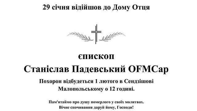 29 січня відійшов до Дому Отця єпископ Станіслав Падевський OFMCap